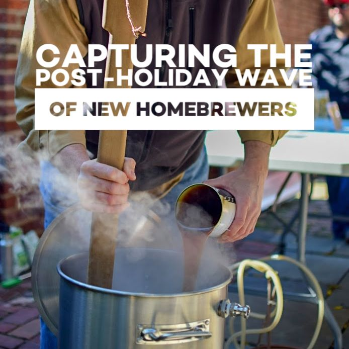 Capturing the Post-Holiday Wave of New Homebrewers